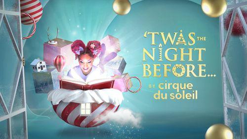 Cirque Du Soleil Christmas 2020 Twas the Night Before by Cirque du Soleil Tickets | Hulu Theater